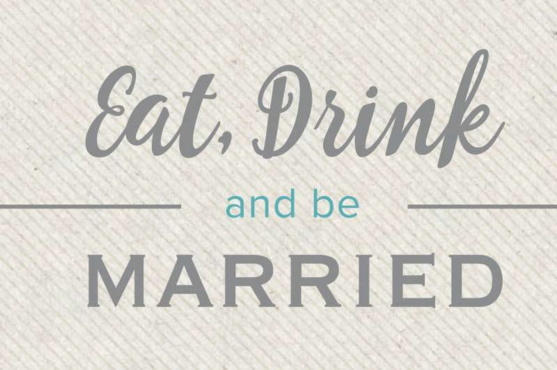 eat-drink-and-be-married